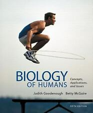 Biology of Humans : Concepts, Applications, and Issues by Judith Goodenough...