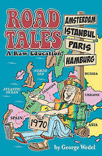 Road Tales: A Raw Education by Wedel, George