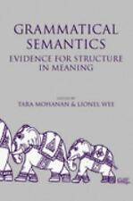 Grammatical Semantics: Evidence for Structure in Meaning (Center for the Study o