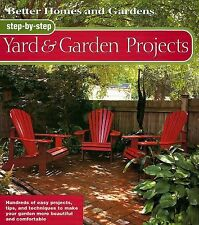 Step-by-Step Yard & Garden Projects (Better Homes & Gardens), Better Homes and G