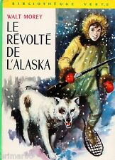 Le révolté de l'Alaska // Walt MOREY // Bibliothèque Verte / 401 / 1 ère Edition