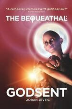 The Bequeathal : Godsent by Zoran Jevtic (2013, Paperback)