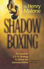 Shadow Boxing: The Dynamic 2-5-14 Strategy to Defeat the Darkness Within, Malone