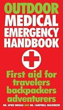 Outdoor Medical Emergency Handbook: First Aid for Travelers, Backpackers, Advent