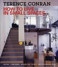 How to Live in Small Spaces: Design, Furnishing, Decoration and Detail for the S