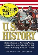 The Slackers Guide to U. S. History : The Bare Minimum on Discovering America, t