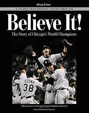 Believe It: The Story of the Chicago White Sox 2005 World Series Champions, Trib