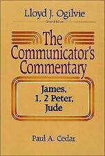 The Communicator's Commentary : James, 1, 2 Peter, Jude