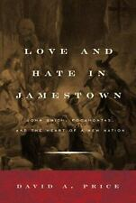 Love and Hate in Jamestown : John Smith, Pocahontas, and the Heart of -ExLibrary
