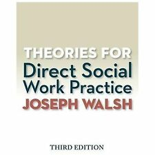 Theories for Direct Social Work Practice (Book Only) by Joseph Walsh (2014,...