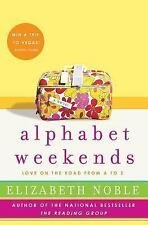 Alphabet Weekends: Love on the Road from A to Z, Elizabeth Noble, Good Book