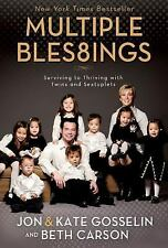 Multiple Blessings : Surviving to Thriving with Twins and Sextuplets by Jon...