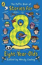 The Puffin Book of Stories for eight-year-olds by Wendy Cooling NEW FREE P&P