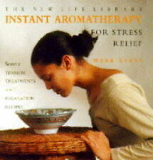 Instant Aromatherapy for Stress Relief: Simple Tension Treatments and...