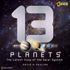 13 Planets : The Latest View of the Solar System by David A. Aguilar (2011,...