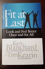 Fit at Last: Look and Feel Better Once and for All - Tim Kearin & Ken Blanchard