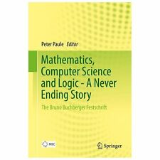 Mathematics, Computer Science and Logic - A Never Ending Story : The Bruno...