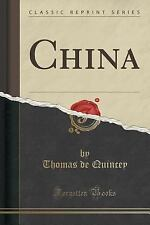China (Classic Reprint) by Thomas De Quincey (2015, Paperback)