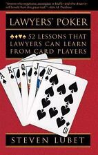 Lawyers' Poker : 52 Lessons That Lawyers Can Learn from Card Players by...