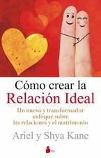 Como Crear la Relacion Ideal by Shya Kane and Ariel Kane (Paperback)