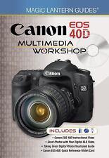 Magic Lantern Guides: Canon EOS 40D Multimedia Workshop