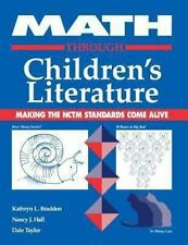 Math Through Children's Literature: Making the NCTM Standards Come Ali-ExLibrary