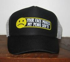 """""""Your Face Makes My Penis Soft!"""" Trucker Style Hat Cap Snapback One Size"""