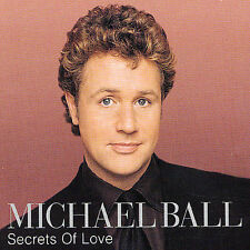 Micahel Ball-Secrets of Love-CD-What A Voice!!!The King Of London Theatre!!!