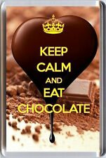 KEEP CALM and EAT CHOCOLATE FRIDGE MAGNET Unique Christmas Birthday Gift Idea