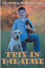 Pets in Paradise by Peter M. Kurowski (2015, Paperback)