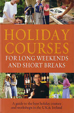 Holiday Courses For Long Weekends And Short Breaks: A Guide To The Best Holiday