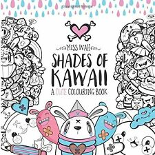 Shades of Kawaii: A Cute Colouring Book by Miss Wah