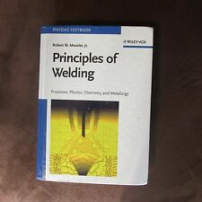 Principles of Welding: Processes, Physics, Chemistry, and Metallurgy, Messler Jr