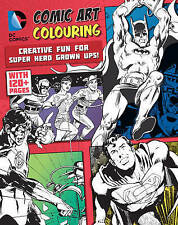DC Comics COMIC ART COLOURING Book for Male Fans Book (Paperback) 9781474851145