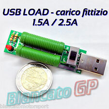 CARICO FITTIZIO USB 1.5A 2.5A 5V dummy load discharge Resistor power supply test