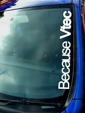 Because VTEC Car Stickers Decals Windscreen Window Bumper Honda Civic JDM