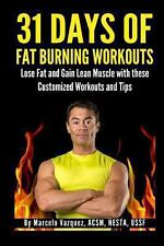 31 Days of Fat Burning Workouts : Lose Fat and Gain Lean Muscle with These...