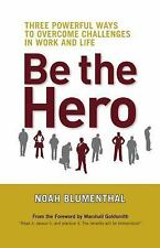 Be the Hero: Three Powerful Ways to Overcome Challenges in Work and Life - Noah