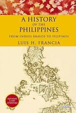 A History of the Philippines : From Indios Bravos to Filipinos by Luis H....