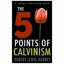 The Five Points of Calvinism by Robert Lewis Dabney (2013, Paperback)