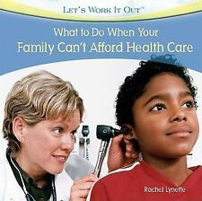 What to Do When Your Family Can't Afford Health Care (Let's Work It Out)