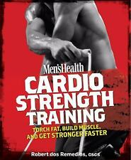 Cardio Strength Training: Torch Fat, Build Muscle, and Get Stronger Faster by d
