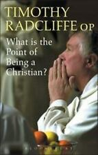 What Is the Point of Being a Christian? by Radcliffe, Timothy