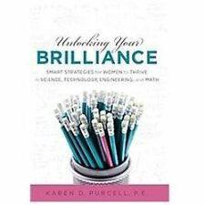 Unlocking Your Brilliance: Smart Strategies for Women to Thrive in Science, Tech