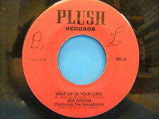 Joe Perkins & The Memphians Wrap Up In Your Love / Looking For A 1972 Plush 100