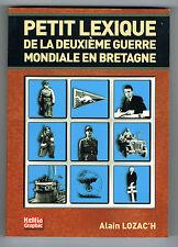 """PETIT LEXIQUE DE LA DEUXIÈME GUERRE MONDIALE EN BRETAGNE - LIVRE NEUF DÉSTOCKÉ"""""""
