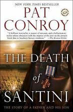 The Death of Santini: The Story of a Father and His Son, Conroy, Pat, 0385343523