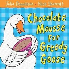 Chocolate Mousse For Greedy Goose,ACCEPTABLE Book