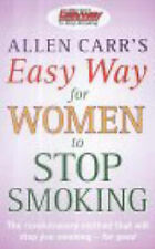 Allen Carr's Easy Way for Women to Stop Smoking, By Allen Carr,in Used but Accep