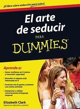 El arte de seducir para dummies (For Dummies) (Spanish Edition)